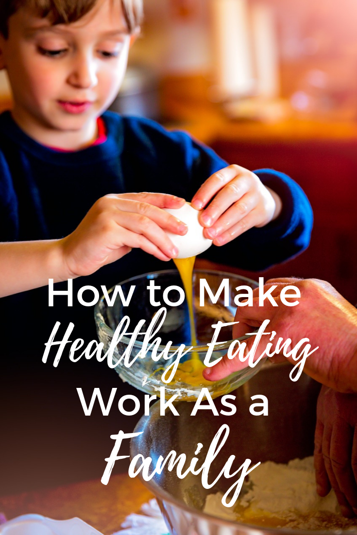 How to Make Healthy Eating Work as a Family